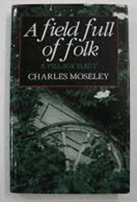 A Field Full Of Folk   Charles Moseley   Book