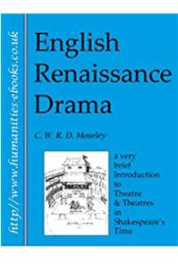 Charles Moseley   English Renaissance Drama